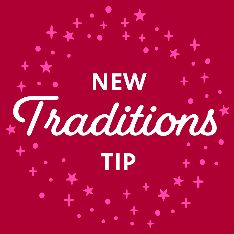 New Traditions Tip